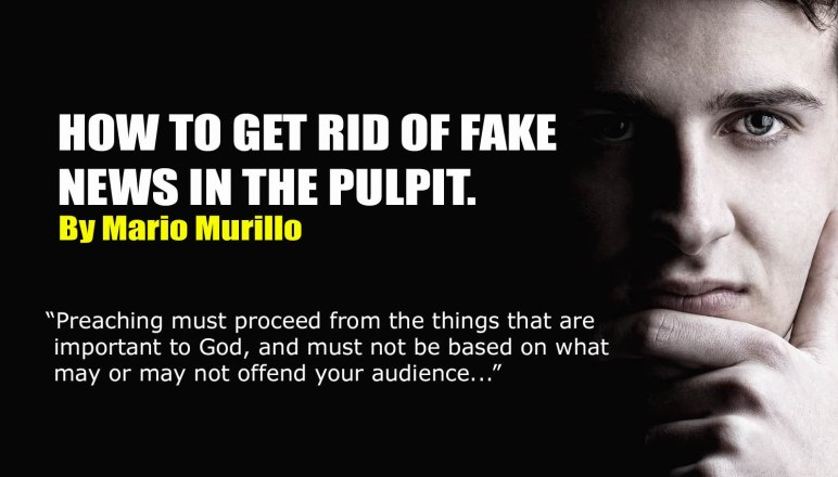 FAKE NEWS IN THE PULPIT – Mario Murillo