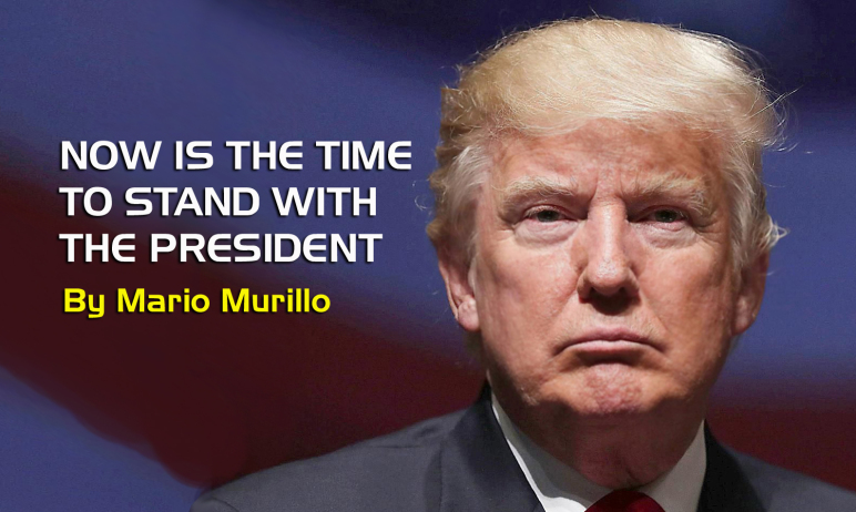 NOW IS THE TIME TO STAND WITH THE PRESIDENT