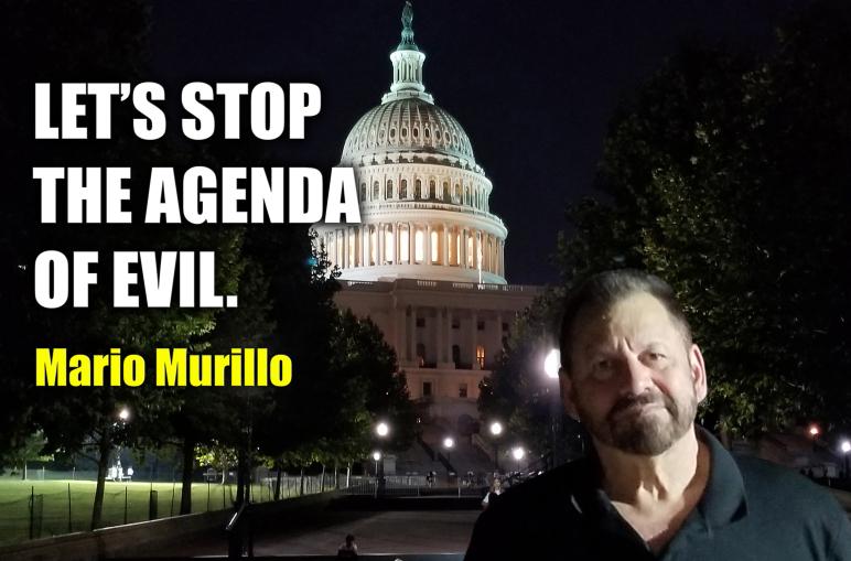 LET'S STOP THE AGENDA OFEVIL – Mario Murillo