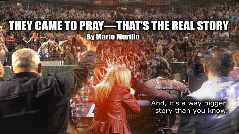 THEY CAME TO PRAY – Mario Murillo