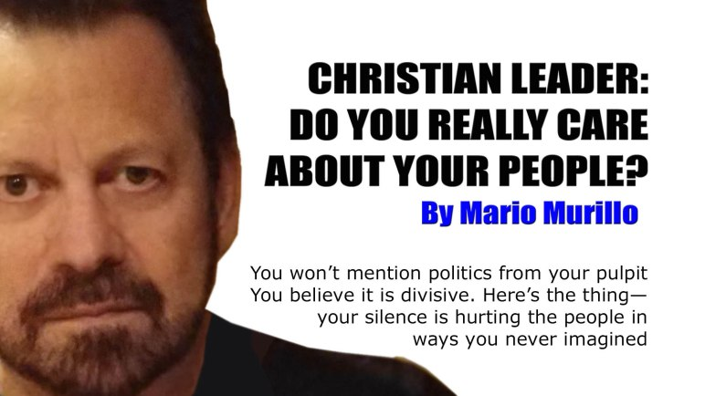 Christian Leader: Do you really care about your people? Mario Murillo