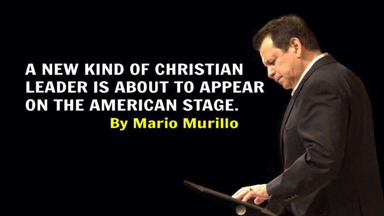 A NEW KIND OF CHRISTIAN LEADER – Mario Murillo