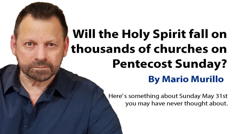 Will the Holy Spirit fall on thousands of churches this Pentecost Sunday? – Mario Murillo