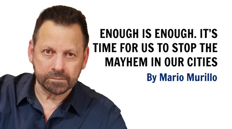IT'S TIME FOR YOU AND ME TO STOP THE MAYHEM IN OUR CITIES – Mario Murillo