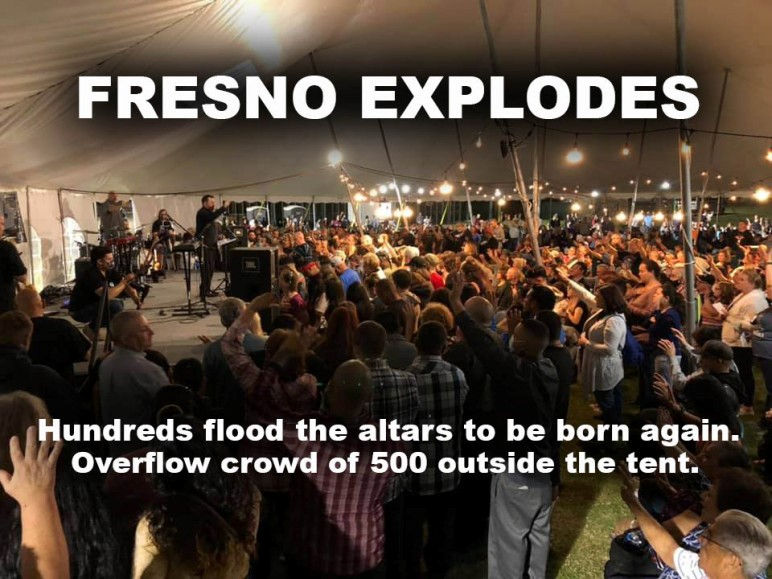 BREAKING NEWS FRESNO REVIVAL EXTENDED – FRESNO EXPLODES! (A DAY BY DAY REPORT OF FRESNO TENT REVIVAL – Mario Murillo