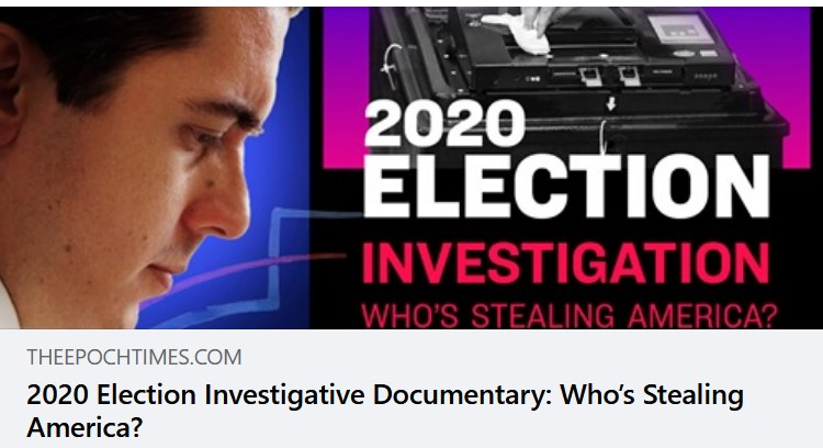 2020 Election Investigative Documentary: Who's Stealing America? – By The Epoch Times