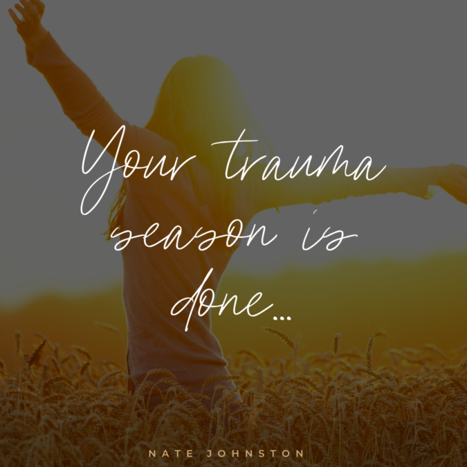 THE LORD SHOWED ME THAT HE WAS BREAKING THE TRAUMA & GIVING YOU A FRESH WIND